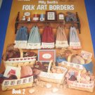 Leisure Arts No. 308 Milly Smiths Folk Art Borders