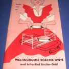 Westinghouse Roaster Oven and Infra red broiler grid recipes,care use
