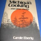 Michigan Cooking and other things by Carole Eberly