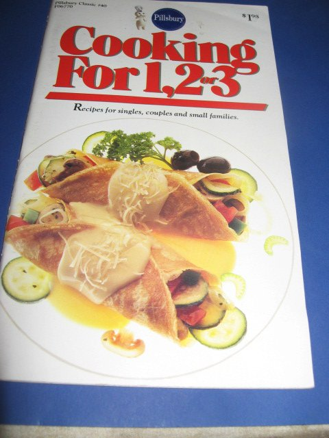 Pillsbury Classic  no.40 Cooking for 1 2 or 3 cookbook recipes