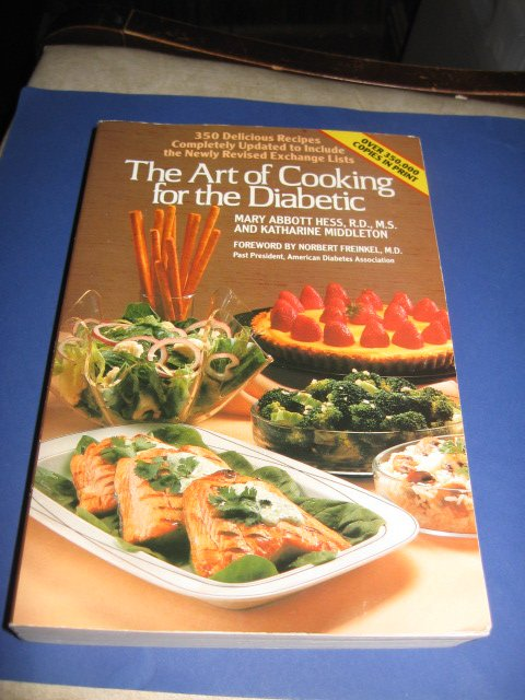 The art of cooking for the diabetic Mary Abbott Hess R.D. M.S.