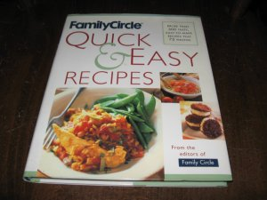 Family Circle Quick and Easy Recipes by Family Circle Staff (2001, Hardcover)