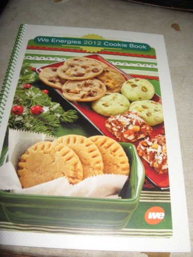 WE Energies 2012 Cookie Book cookbook