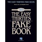 "The Easy Thirties Fake Book - 100 Songs in the Key of ""C"" with Melody, Lyrics, and Simplified Chords"