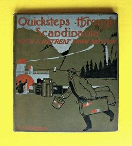 Antique 1908 Book Quicksteps through Scandinavia with A Retreat from Moscow