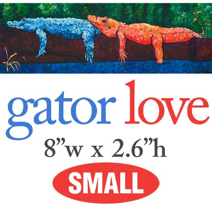 Gator Love � SMALL