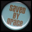 Saved by Grace on Turquoise Background, One Inch Religious Button Badge Pin - 1158