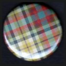 Pretty in Plaid in Green Red and Black, 1 Inch Pin Back Button Badge  - 1068