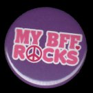 My BFF Rocks on Purple Background, 1 Inch BFF Button Badge Pinback - 2132