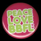 Peace Love BBFL on Red Background, 1 Inch BFF Button Badge Pinback - 2134