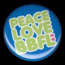 Peace Love BBFL on Blue Background, 1 Inch BFF Button Badge Pinback - 2149