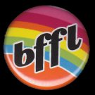 BFFL on Orange Rainbow Background, 1 Inch Friendship Button Badge Pinback - 2156
