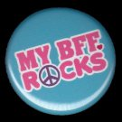 My BFF Rocks on Turquoise Background, 1 Inch Friendship Button Badge Pinback - 2159