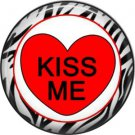 Kiss Me with Zebra Background, Valentine's Day 1 Inch Pinback Button Badge - 6015