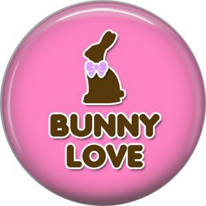 Bunny Love, Easter 1 Inch Button Badge Pin Pinback Button - 2040