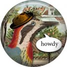 Howdy, Talking Birds 1 Inch Pinback Button Badge Pin - 4005