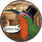 Guten Tag, Talking Birds 1 Inch Pinback Button Badge Pin - 4013