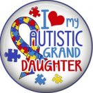 I Love my Autistic Grand Daughter, Autism Awareness 1 Inch Pinback Button Badge - 6028