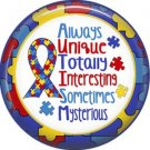 Always Unique Sometimes Mysterious with Puzzle Border, Autism Awareness 1 Inch Pinback Button - 6027