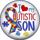 I Love my Autistic Son, Autism Awareness 1 Inch Pinback Button Badge - 6020