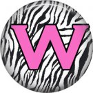 Pink W on Zebra Print Background, 1 Inch Alphabet Initial Button Badge Pinback