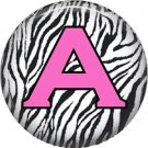 Pink A on Zebra Print Background, 1 Inch Alphabet Initial Button Badge Pinback