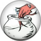 The Fish, Dr. Seuss 1 Inch Pinback Button Badge - 6044