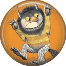 Where the Wild Things Are 1 Inch Pinback Button Badge Pin - 0078