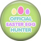 Official Easter Egg Hunter on Green Background 1 Inch Button Badge Pin Pinback Button - 2075