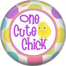 One Cute Chick, Happy Easter 1 Inch Button Badge Pin Pinback Button - 2164