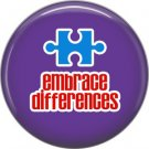 Embrace Differences on Purple Background, Autism Awareness 1 Inch Pinback Button Badge Pin - 0502
