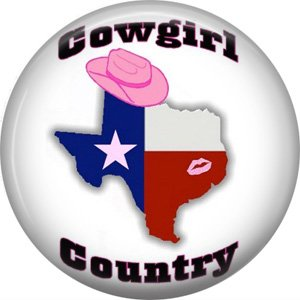 Cowgirl Country, 1 Inch Texas Pride Pinback Button - 0802