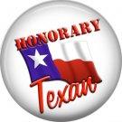 Honorary Texan, 1 Inch Texas Pride Pinback Button - 0797