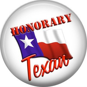 Honorary Texan, 1 Inch Texas Pride Pinback Button - 0797