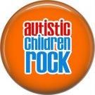 Autistic Children Rock on Orange, Awareness 1 Inch Button Badge Pin - 0516