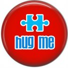 Hug Me on Red, Awareness 1 Inch Button Badge Pin - 0520