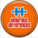 Embrace Differences on Orange, Autism Awareness 1 Inch Button Badge Pin - 0526