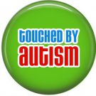 Touched by Autism on Green, Autism Awareness 1 Inch Button Badge Pin - 0532