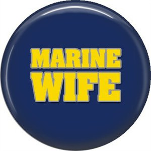 Marine Wife on Blue Background, 1 Inch Button Badge Pin - 5020