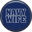 Navy Wife on Blue Background, 1 Inch Button Badge Pin - 5021