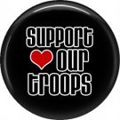 Support our Troops on Black Background, 1 Inch Button Badge Pin - 5022