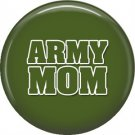 Army Mom on Green Background, 1 Inch Button Badge Pin - 5023