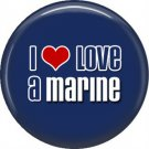 I Love a Marine on Blue Background, Support Our Troops 1 Inch Button Badge Pin - 5028