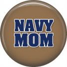 Navy Mom on Khaki Background, Support Our Troops 1 Inch Button Badge Pin - 5030