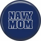 Navy Mom on Blue, Support Our Troops 1 Inch Pinback Button Badge Pin - 5035