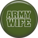 Army Wife on Green, Support Our Troops 1 Inch Pinback Button Badge Pin - 5040