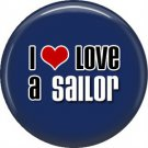 I Love a Sailor on Blue, Support Our Troops 1 Inch Pinback Button Badge Pin - 5042