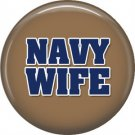 Navy Wife on Tan, Support Our Troops 1 Inch Pinback Button Badge Pin - 5056