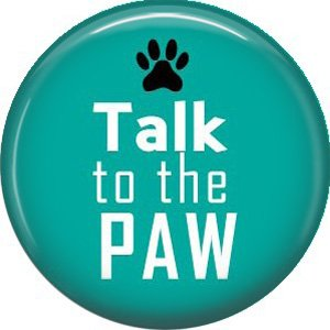 Talk To The Paw, Dog is Love 1 Inch Pinback Button Badge Pin - 6125