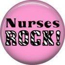 Nurses Rock!, 1 Inch Button Badge Pin of Occupation Nurse - 0269